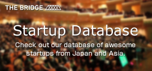 Startup Database Check out our database of awesome startups from Japan and Asia.