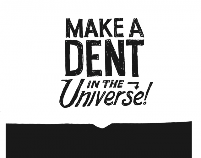 make-a-dent-in-the-universe